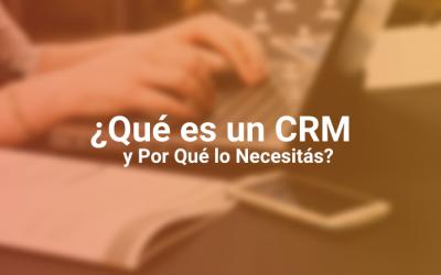 Qué es un CRM: Lo Que Necesitás Saber Sobre Gestión de Clientes