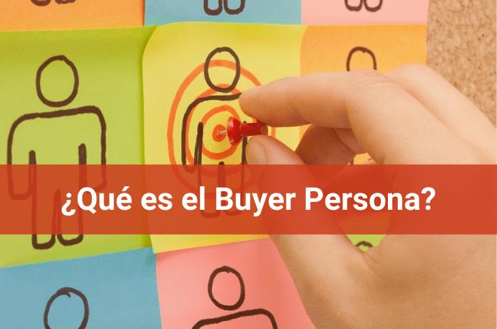 ¿Qué es el Buyer Persona, y Por Qué es Fundamental Para tu Negocio?