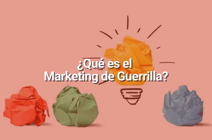 Qué Es el Marketing de Guerrilla, y Cómo Usarlo Para que Tu Marca Sea Inolvidable