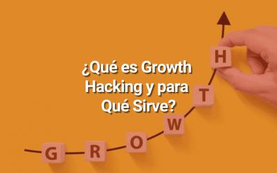 ¿Qué Es el Growth Hacking, y Cómo Puede Hacer Crecer tu Negocio de Manera Orgánica y Rápida?